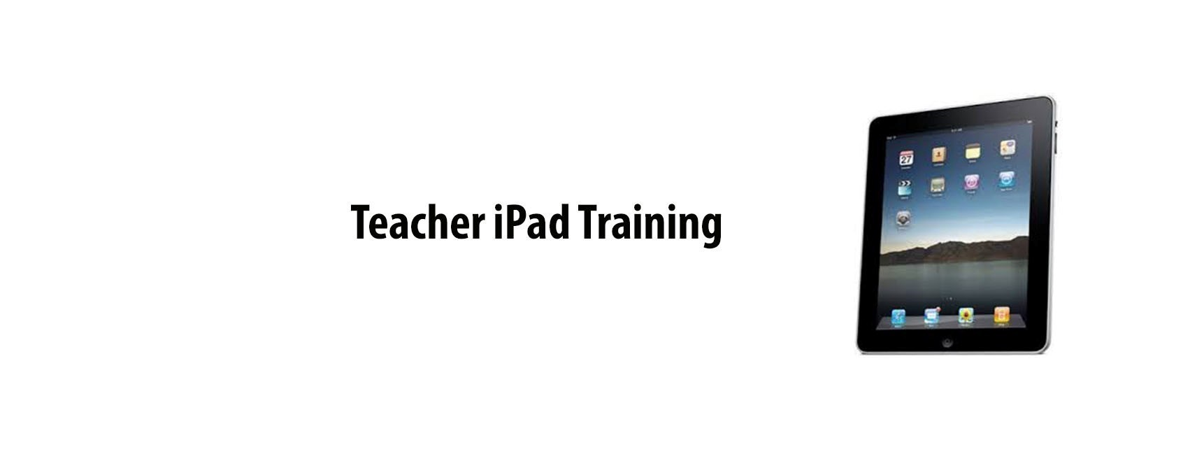 Teacher iPad Training
